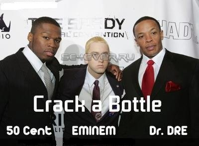 Eminem feat. Dr. Dre and 50 Cent - Crack a bottle. mp3