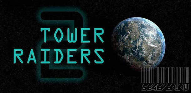 Tower Raiders 2 GOLD - игра на Android