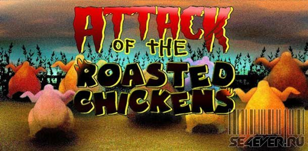 Attack of the Roasted Chickens / Атака Жареных Цыплят - Игра для Android
